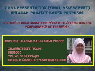 ORAL PRESENTATION (FINAL ASSESSMENT) UHL4042  PROJECT BASED PROPOSAL