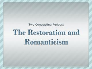 The Restoration and Romanticism
