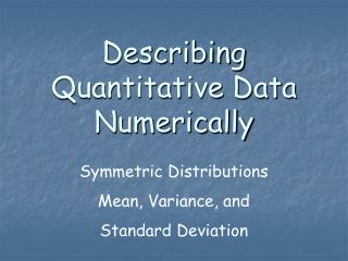 Describing Quantitative Data Numerically