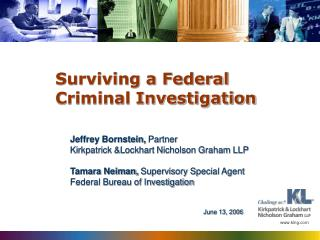 Surviving a Federal Criminal Investigation