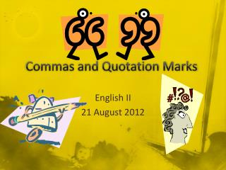Commas and Quotation Marks