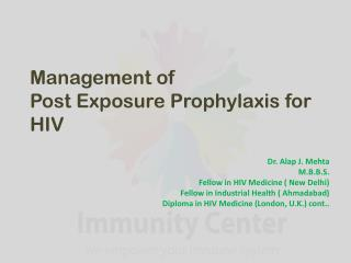 Management of Post Exposure Prophylaxis for  HIV