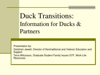 Duck Transitions:  Information for Ducks & Partners