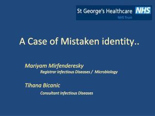 A Case of Mistaken identity..