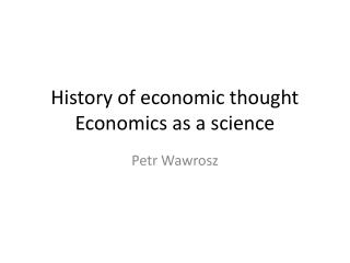 History of economic thought Economics as a science