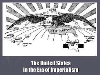 The United States in the Era of Imperialism