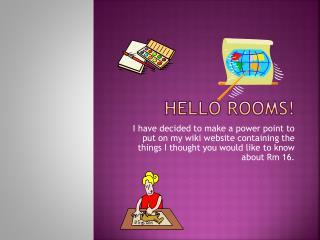 Hello Rooms!