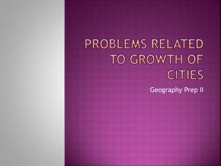 Problems related to growth of cities