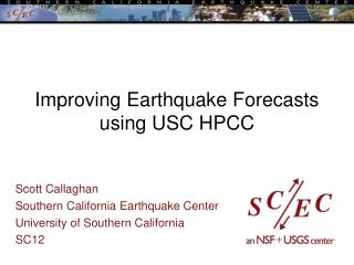 Improving Earthquake Forecasts using USC HPCC