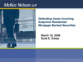 Defending Cases Involving Subprime Residential  Mortgage Backed Securities