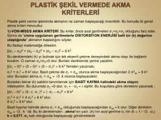 PLASTİK ŞEKİL VERMEDE AKMA KRİTERLERİ