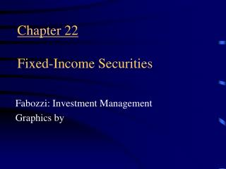 Chapter 22  Fixed-Income Securities