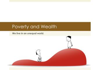 Poverty and Wealth
