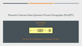 Moments Coherent-State Quantum Process Tomography ( McsQPT )