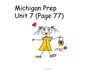 Michigan  Prep Unit 7  ( Page 77)
