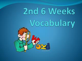 2nd 6 Weeks Vocabulary