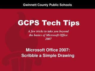A few tricks to take you beyond  the basics of Microsoft  Office 2007