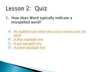Lesson 2:  Quiz