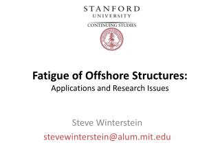 Fatigue of Offshore Structures: Applications and Research Issues