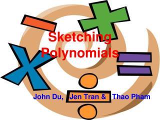 Sketching Polynomials