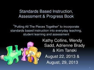Standards Based Instruction, Assessment & Progress Book