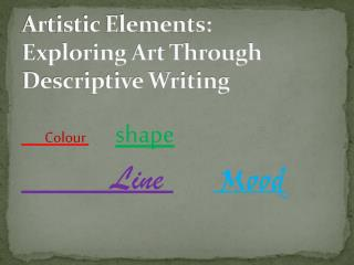 Artistic Elements:  Exploring Art Through Descriptive Writing
