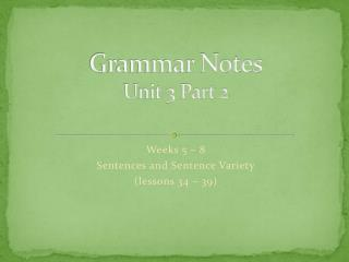 Grammar Notes Unit 3 Part 2