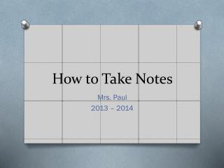 How to Take  N otes