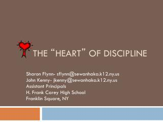 "THE  "" HEART ""  OF DISCIPLINE"