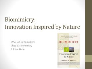 Biomimicry :  Innovation  Inspired by Nature