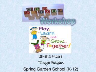 Shelia  Moore Tanya Ragan Spring Garden School (K-12)