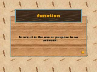 In art, it is the use or purpose in an artwork.