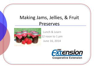 Making Jams, Jellies, & Fruit Preserves