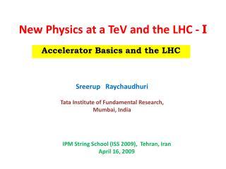 New Physics at a  TeV  and the LHC -  I