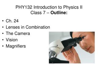 PHY132  Introduction to Physics II Class 7 –  Outline: