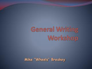General Writing Workshop