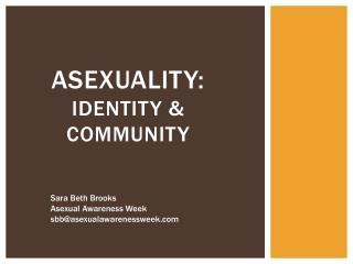 Asexuality: Identity & Community