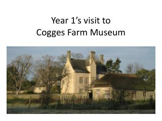 Year 1's visit to  Cogges  Farm Museum