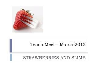 Teach Meet – March 2012