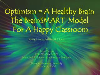 Optimism = A Healthy Brain The  BrainSMART   Model  For A Happy Classroom