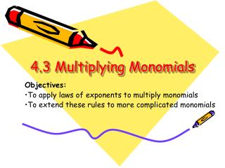 4.3 Multiplying Monomials