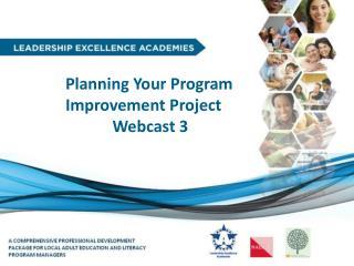 Planning  Your Program  Improvement  Project Webcast 3