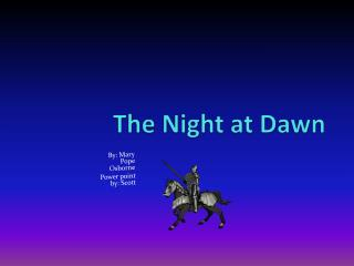 The Night at Dawn