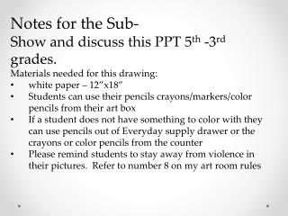 Notes for the Sub- Show and discuss this PPT 5 th  -3 rd  grades.