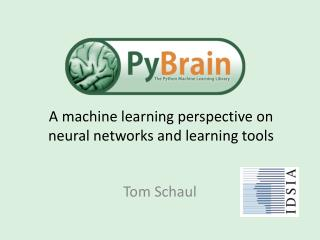 A machine learning perspective on neural networks and learning tools