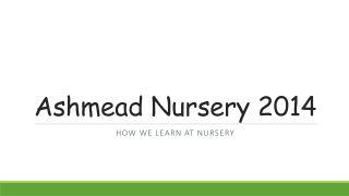 Ashmead  Nursery 2014