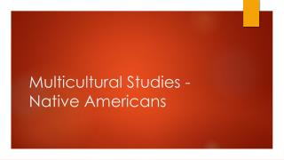 Multicultural Studies - Native Americans