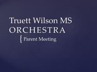 Truett  Wilson MS  ORCHESTRA