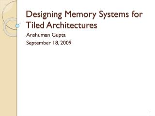 Designing Memory Systems for Tiled Architectures