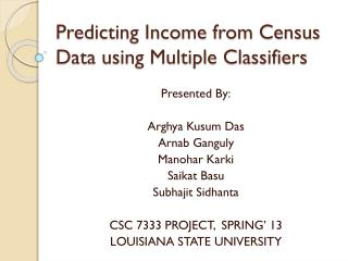 Predicting Income from Census Data using Multiple Classifiers